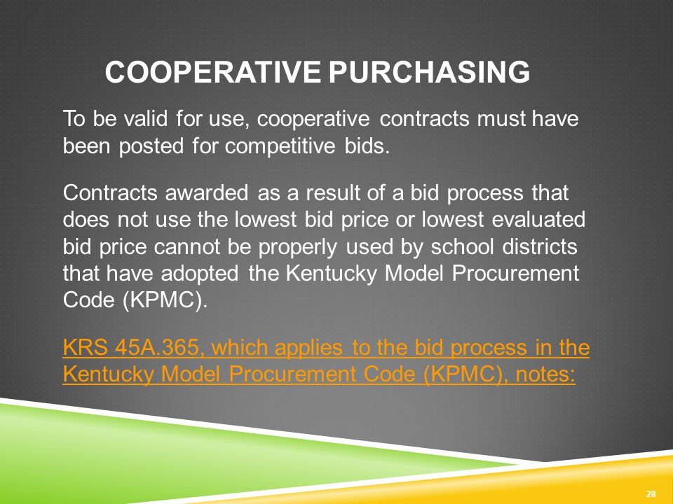 28 COOPERATIVE PURCHASING To be valid for use, cooperative contracts must have been posted for competitive bids.