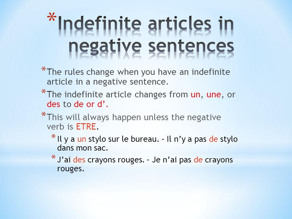 * The rules change when you have an indefinite article in a negative sentence.