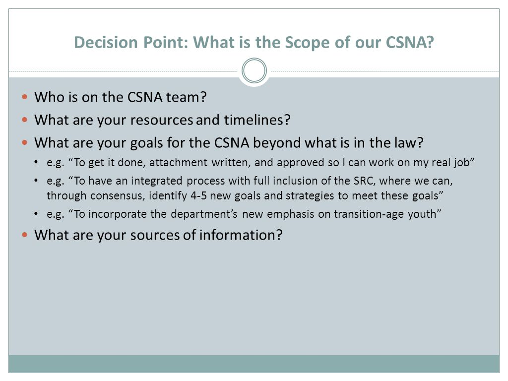 Decision Point: What is the Scope of our CSNA. Who is on the CSNA team.