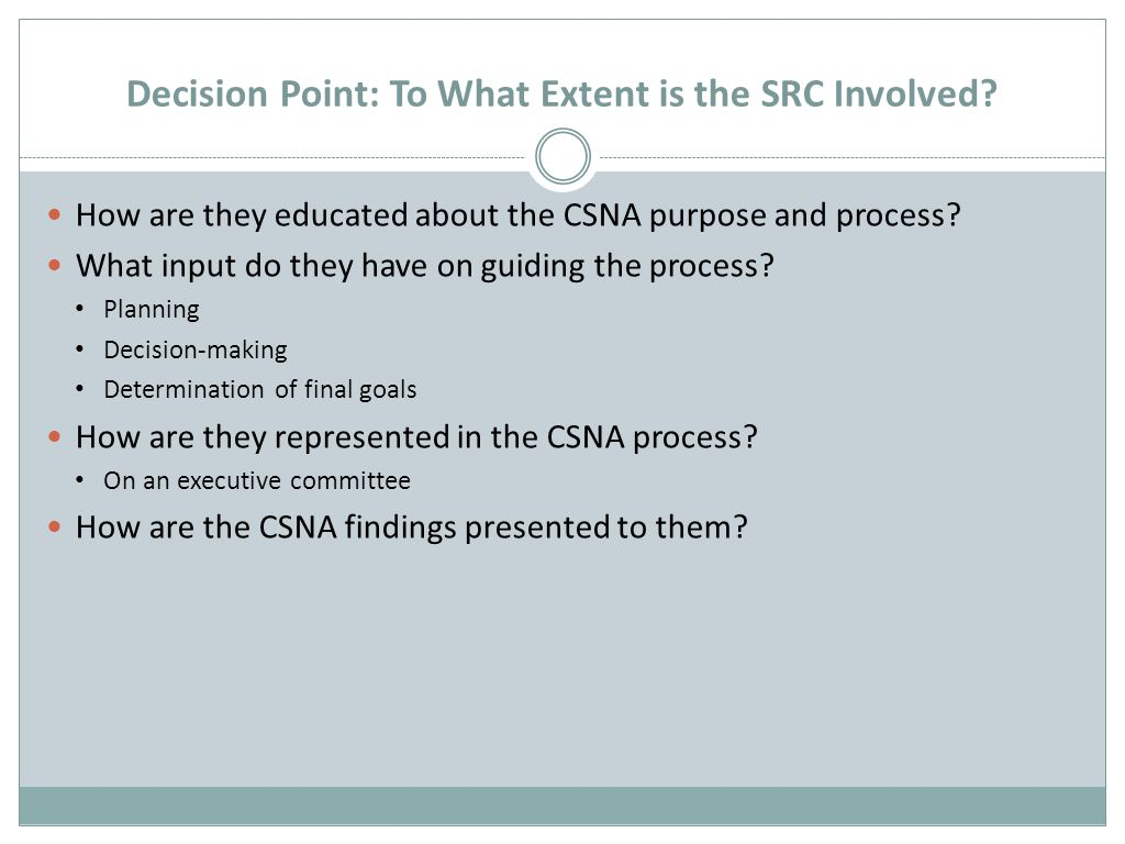 Decision Point: To What Extent is the SRC Involved.