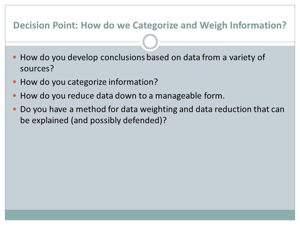 Decision Point: How do we Categorize and Weigh Information.