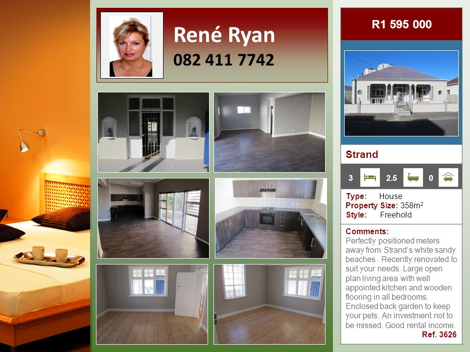R1 595 000 Strand Type: House Property Size: 358m 2 Style: Freehold Comments: Perfectly positioned meters away from Strand's white sandy beaches.