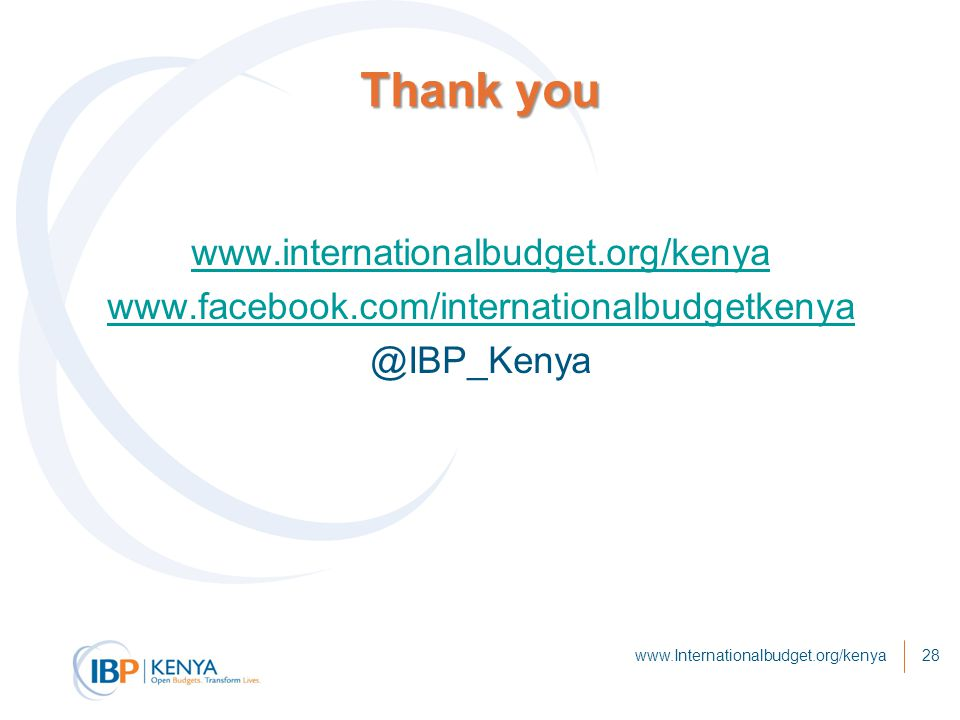 Thank you www.internationalbudget.org/kenya www.facebook.com/internationalbudgetkenya @IBP_Kenya www.Internationalbudget.org/kenya28
