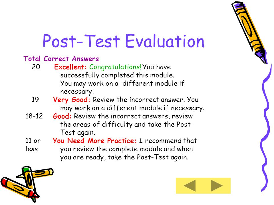 Post-Test Evaluation Total Correct Answers 20 Excellent: Congratulations.