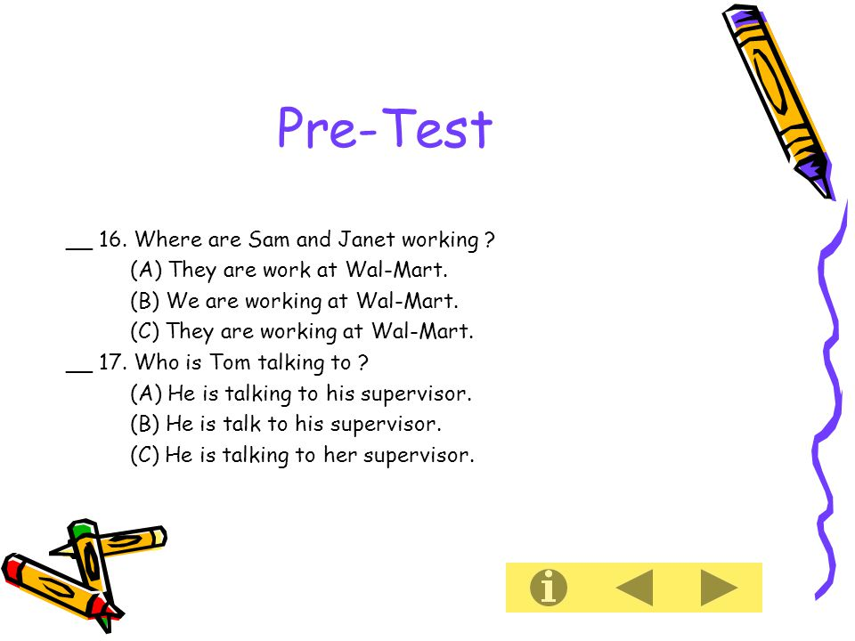 Pre-Test __ 16. Where are Sam and Janet working .