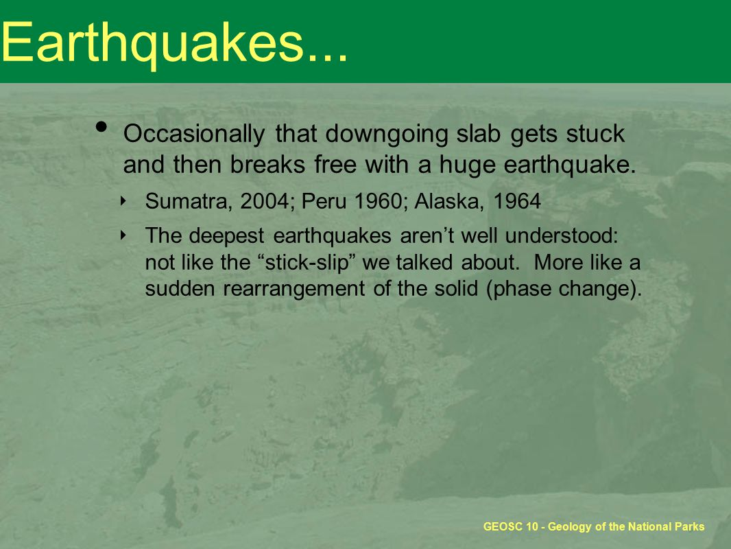 GEOSC 10 - Geology of the National Parks Earthquakes...