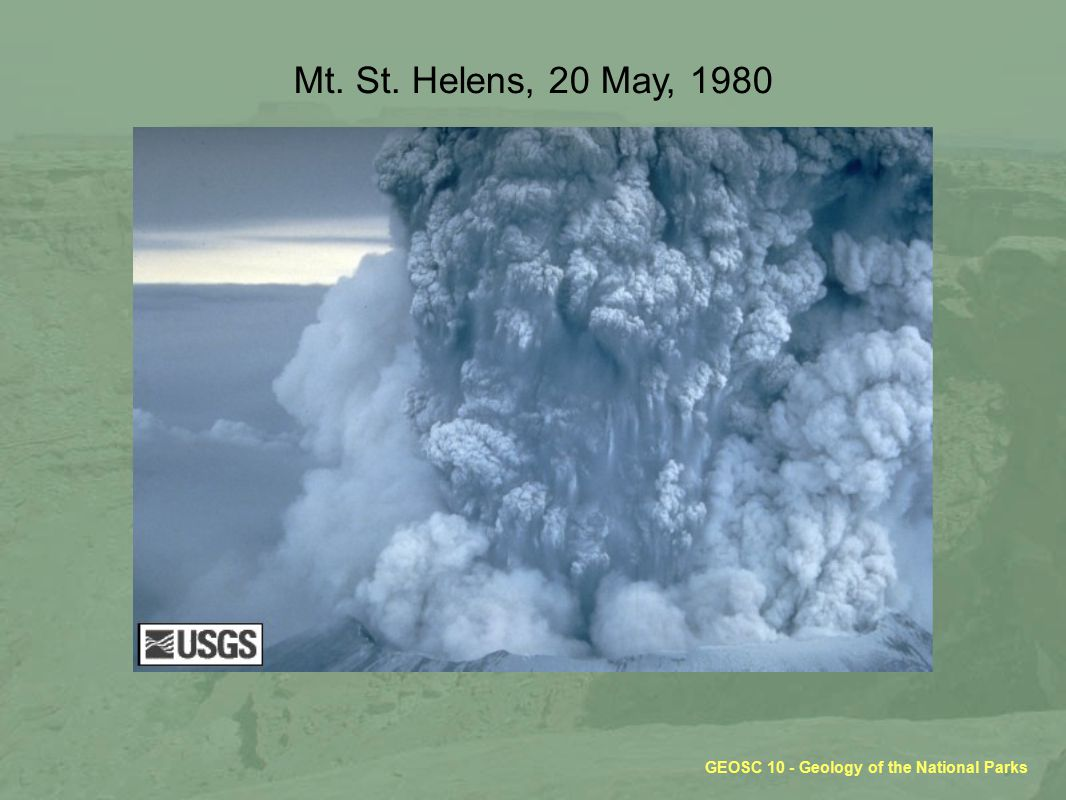 GEOSC 10 - Geology of the National Parks Mt. St. Helens, 20 May, 1980