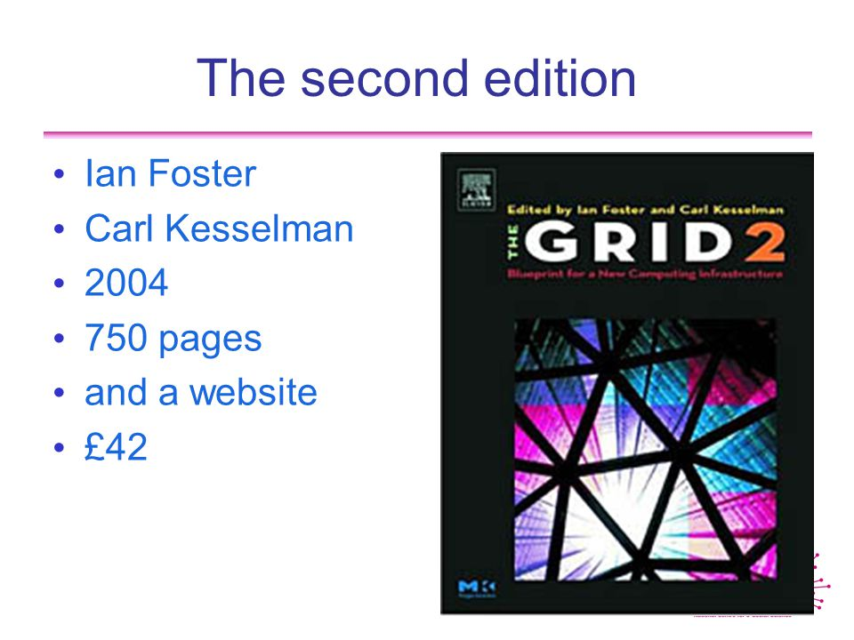 The second edition Ian Foster Carl Kesselman 2004 750 pages and a website £42