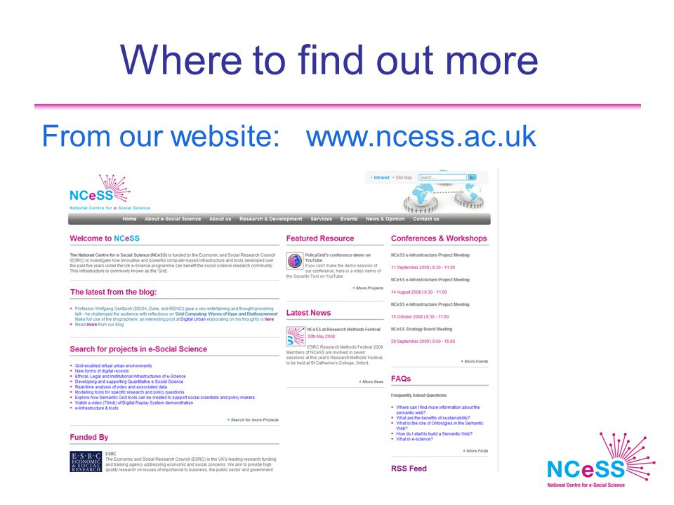 Where to find out more From our website:www.ncess.ac.uk