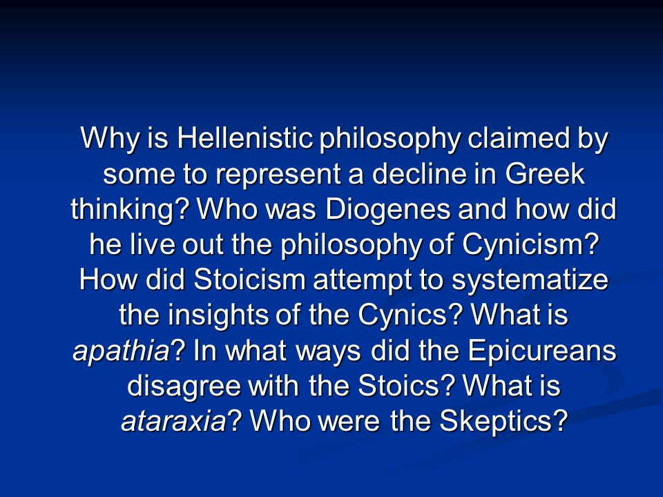 Why is Hellenistic philosophy claimed by some to represent a decline in Greek thinking.