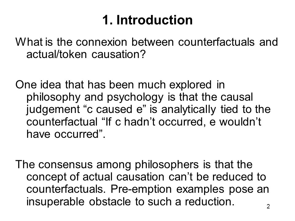 2 1. Introduction What is the connexion between counterfactuals and actual/token causation.