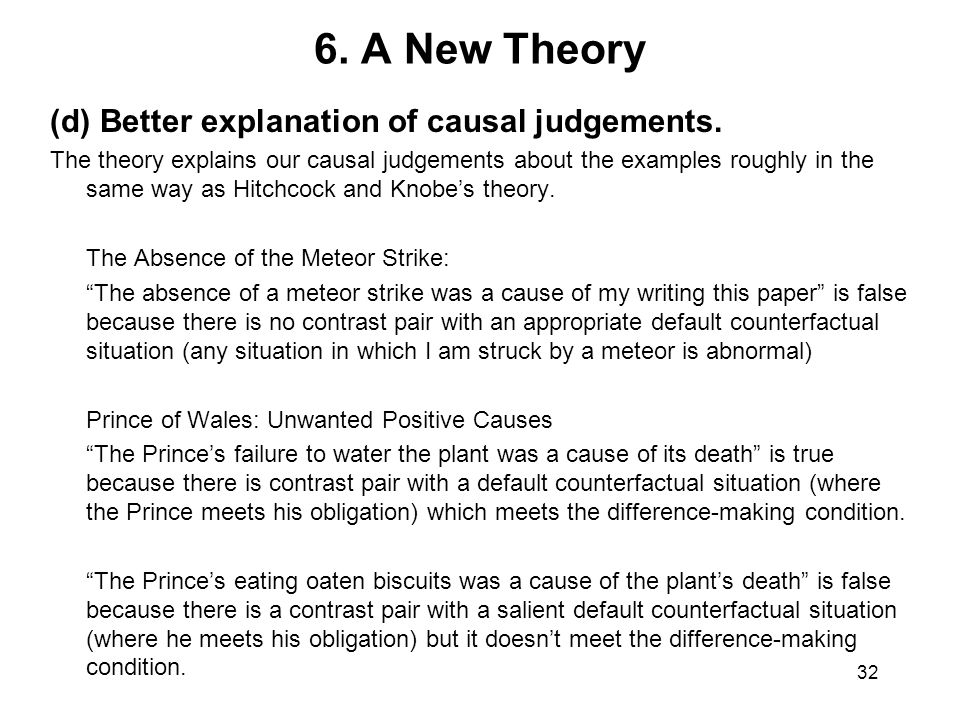6. A New Theory (d) Better explanation of causal judgements.