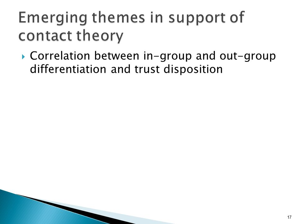 17  Correlation between in-group and out-group differentiation and trust disposition Emerging themes in support of contact theory
