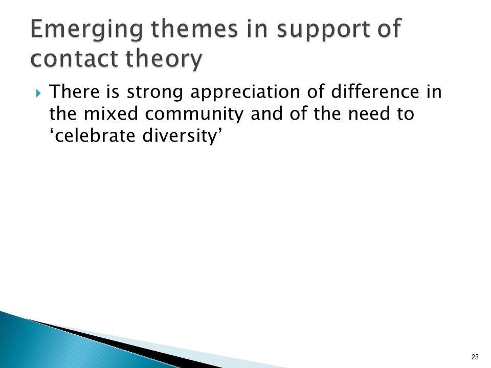 23  There is strong appreciation of difference in the mixed community and of the need to 'celebrate diversity'
