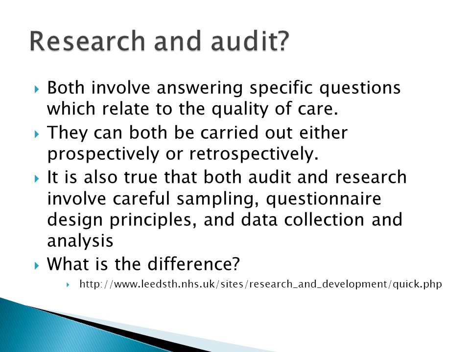  Both involve answering specific questions which relate to the quality of care.
