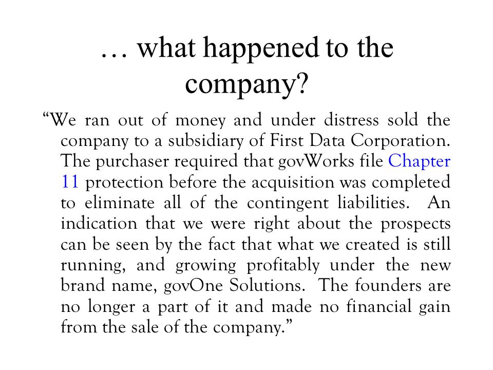 … what happened to the company.