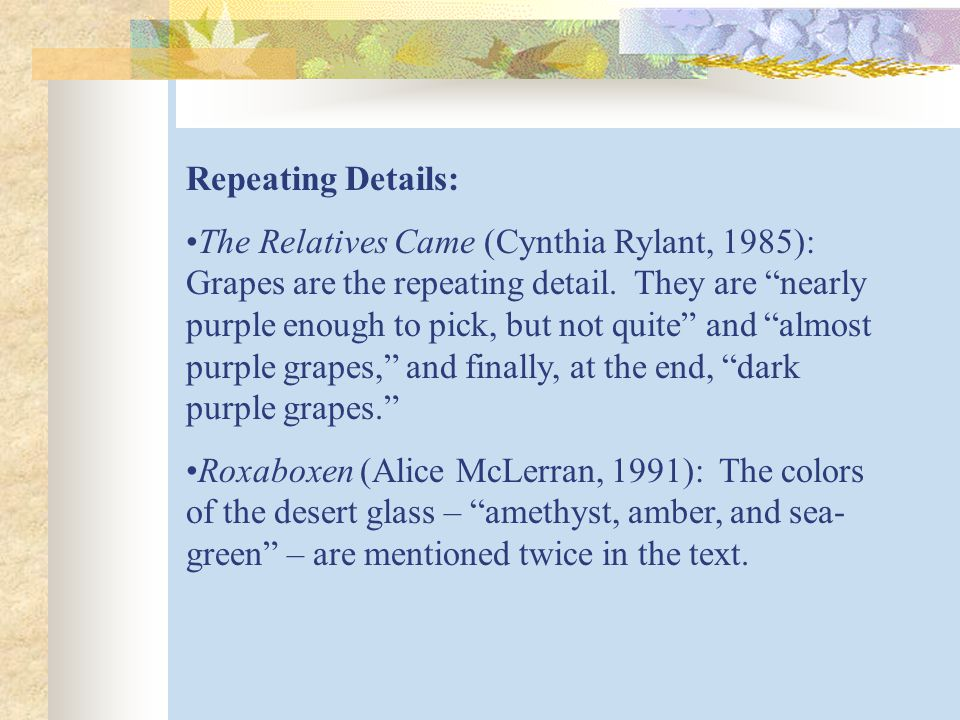 Repeating Details: The Relatives Came (Cynthia Rylant, 1985): Grapes are the repeating detail.