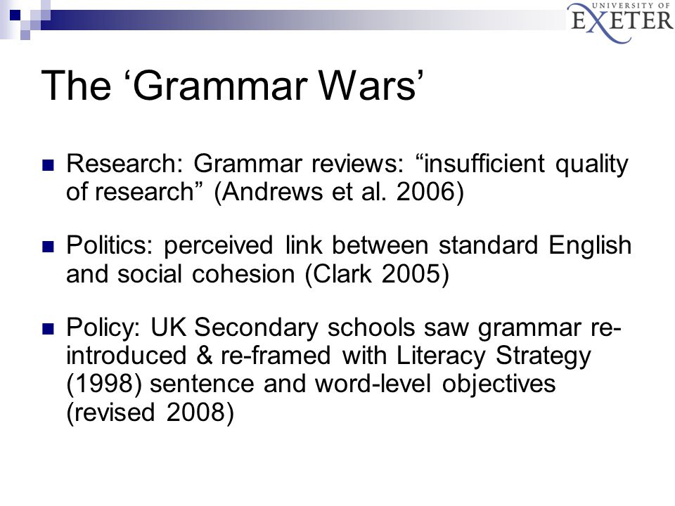 The 'Grammar Wars' Research: Grammar reviews: insufficient quality of research (Andrews et al.