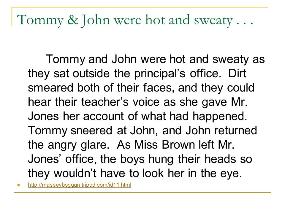 Tommy & John were hot and sweaty...
