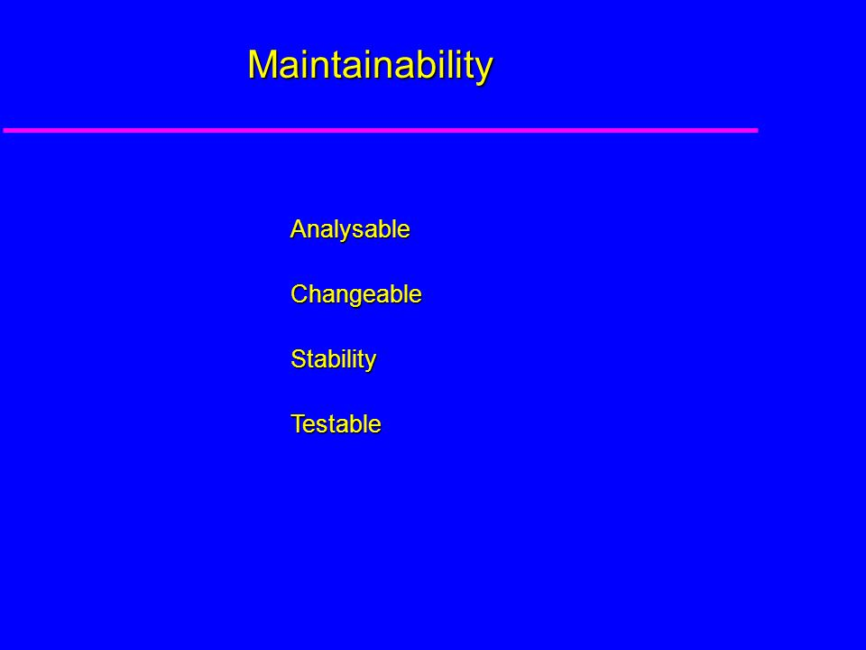 Maintainability AnalysableChangeableStabilityTestable