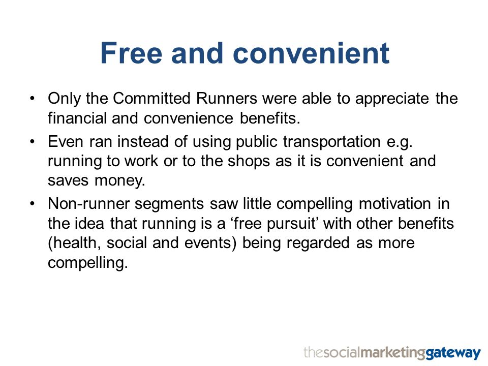 Free and convenient Only the Committed Runners were able to appreciate the financial and convenience benefits.