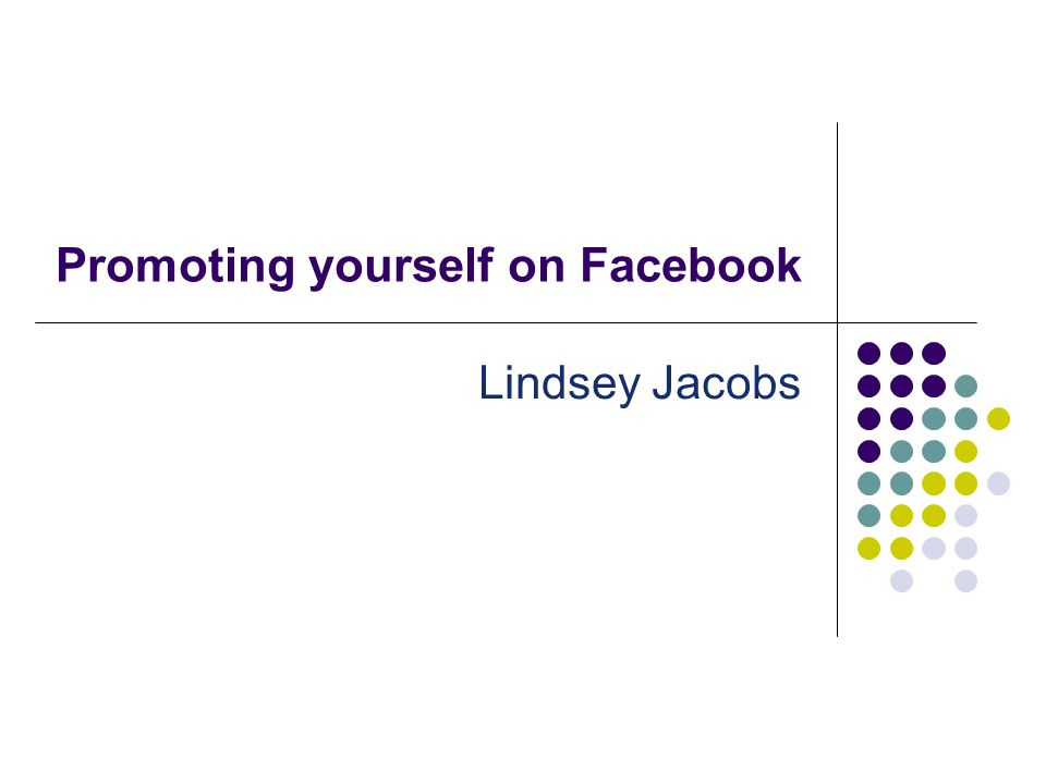 Promoting yourself on Facebook Lindsey Jacobs
