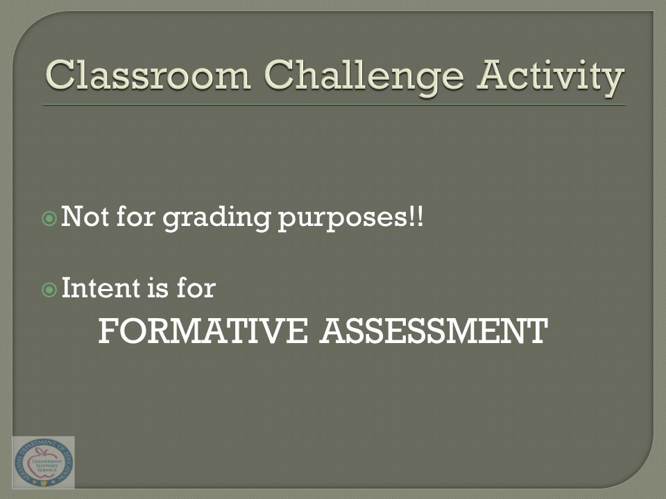  Not for grading purposes!!  Intent is for FORMATIVE ASSESSMENT