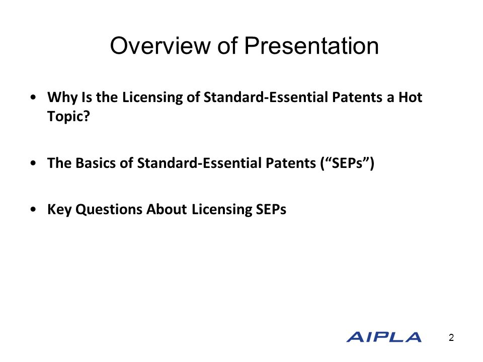 Overview of Presentation Why Is the Licensing of Standard-Essential Patents a Hot Topic.