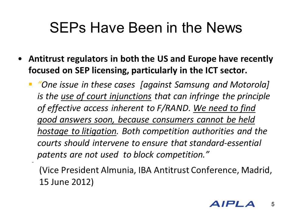 SEPs Have Been in the News Antitrust regulators in both the US and Europe have recently focused on SEP licensing, particularly in the ICT sector.