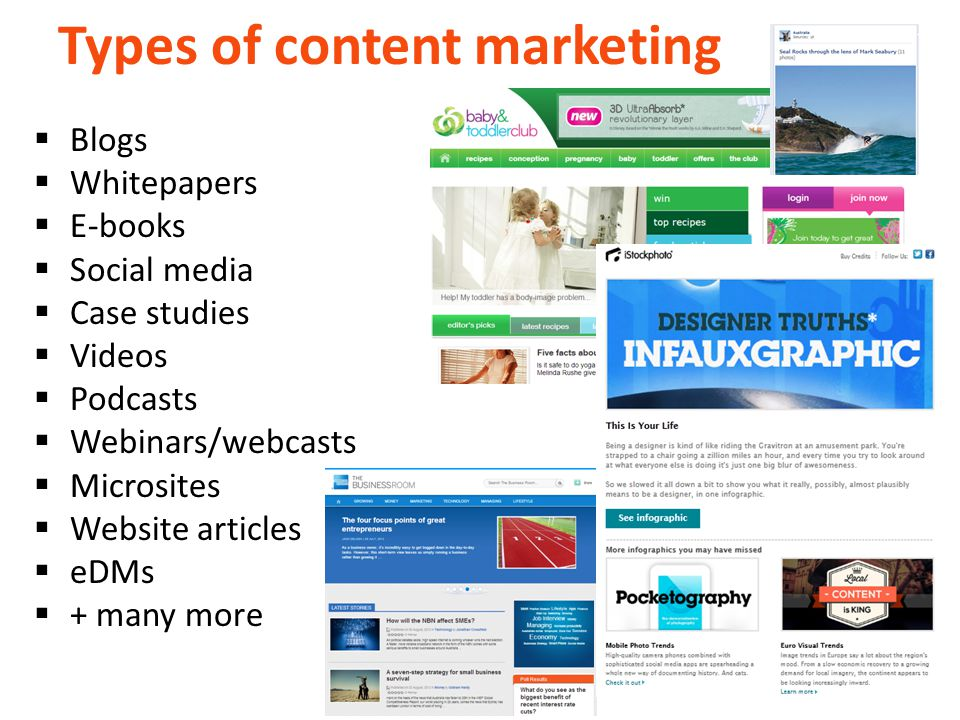 Types of content marketing  Blogs  Whitepapers  E-books  Social media  Case studies  Videos  Podcasts  Webinars/webcasts  Microsites  Website articles  eDMs  + many more