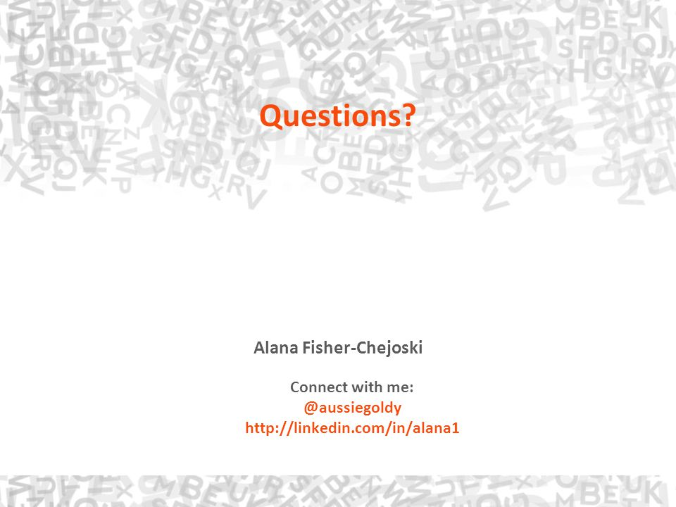 Alana Fisher-Chejoski Connect with me: @aussiegoldy http://linkedin.com/in/alana1