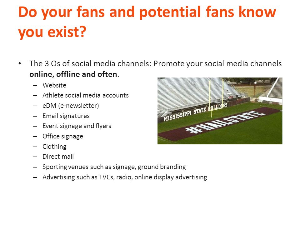 Do your fans and potential fans know you exist.