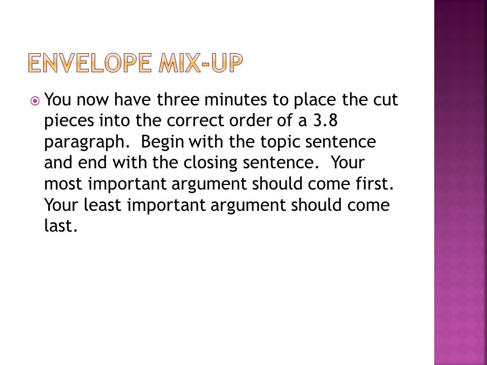  You now have three minutes to place the cut pieces into the correct order of a 3.8 paragraph.