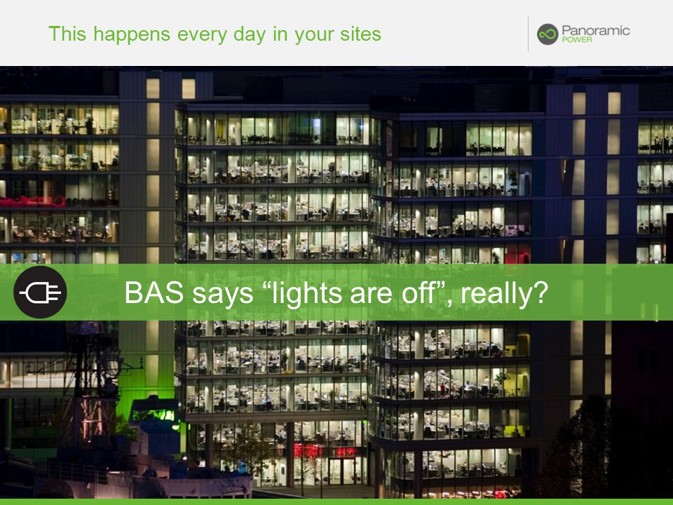 This happens every day in your sites BAS says lights are off , really