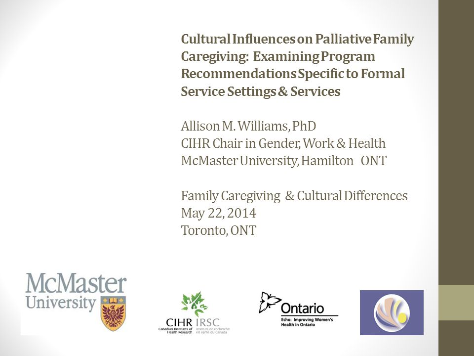 Cultural Influences on Palliative Family Caregiving: Examining Program Recommendations Specific to Formal Service Settings & Services Allison M.