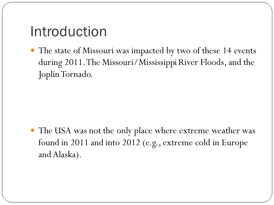 Introduction The state of Missouri was impacted by two of these 14 events during 2011.