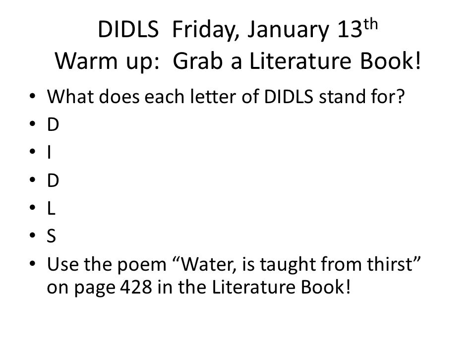 DIDLS Friday, January 13 th Warm up: Grab a Literature Book.