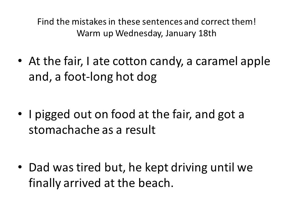 Find the mistakes in these sentences and correct them.