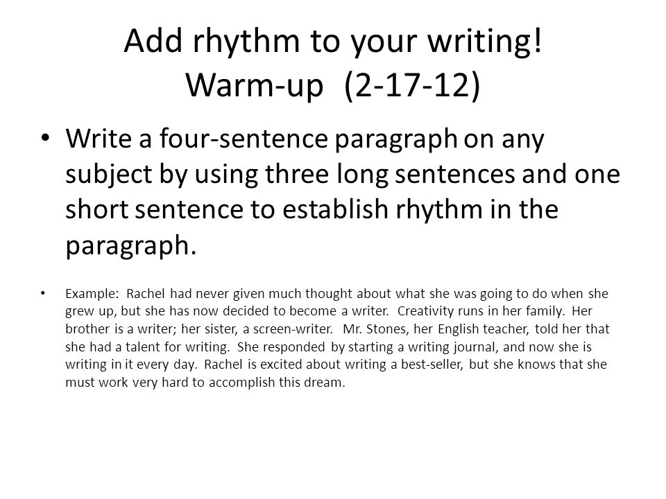 Add rhythm to your writing.