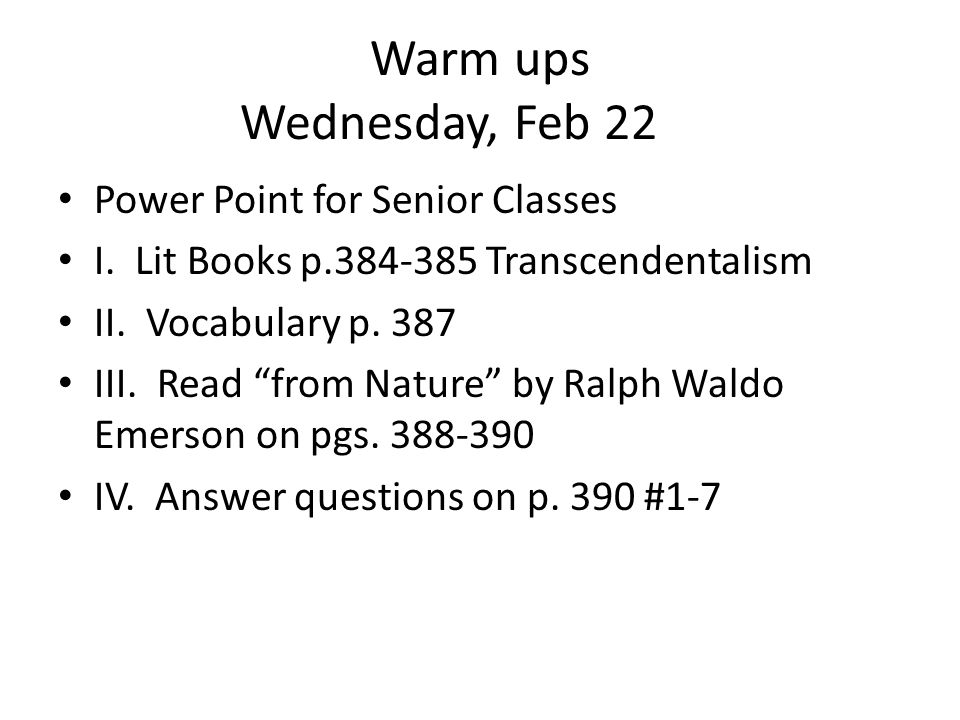 Warm ups Wednesday, Feb 22 Power Point for Senior Classes I.