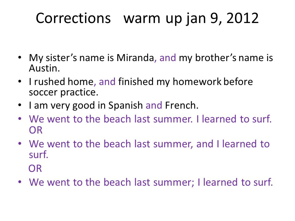 Corrections warm up jan 9, 2012 My sister's name is Miranda, and my brother's name is Austin.