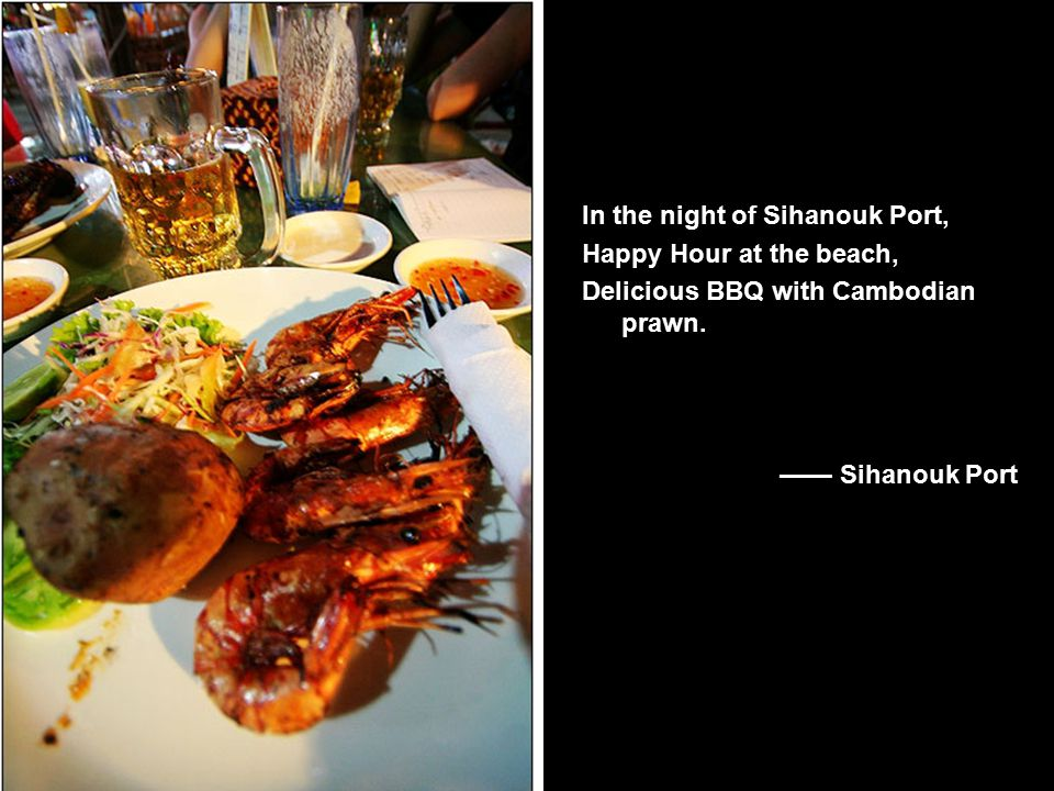 In the night of Sihanouk Port, Happy Hour at the beach, Delicious BBQ with Cambodian prawn.