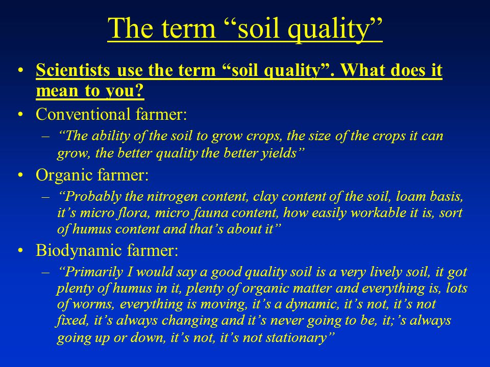 The term soil quality Scientists use the term soil quality .
