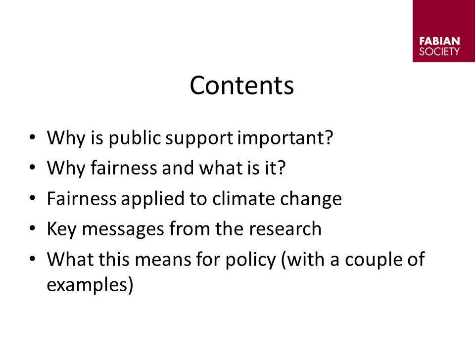 Contents Why is public support important. Why fairness and what is it.