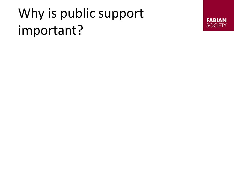 Why is public support important