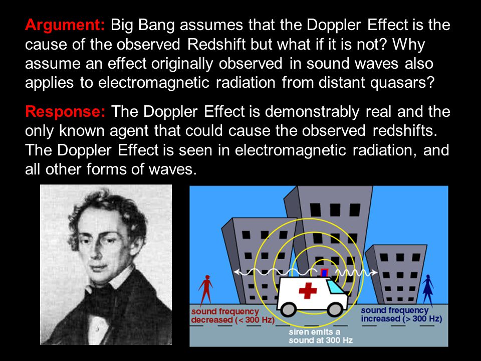 Argument: Big Bang assumes that the Doppler Effect is the cause of the observed Redshift but what if it is not.