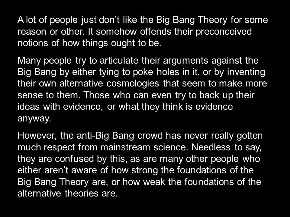 A lot of people just don't like the Big Bang Theory for some reason or other.