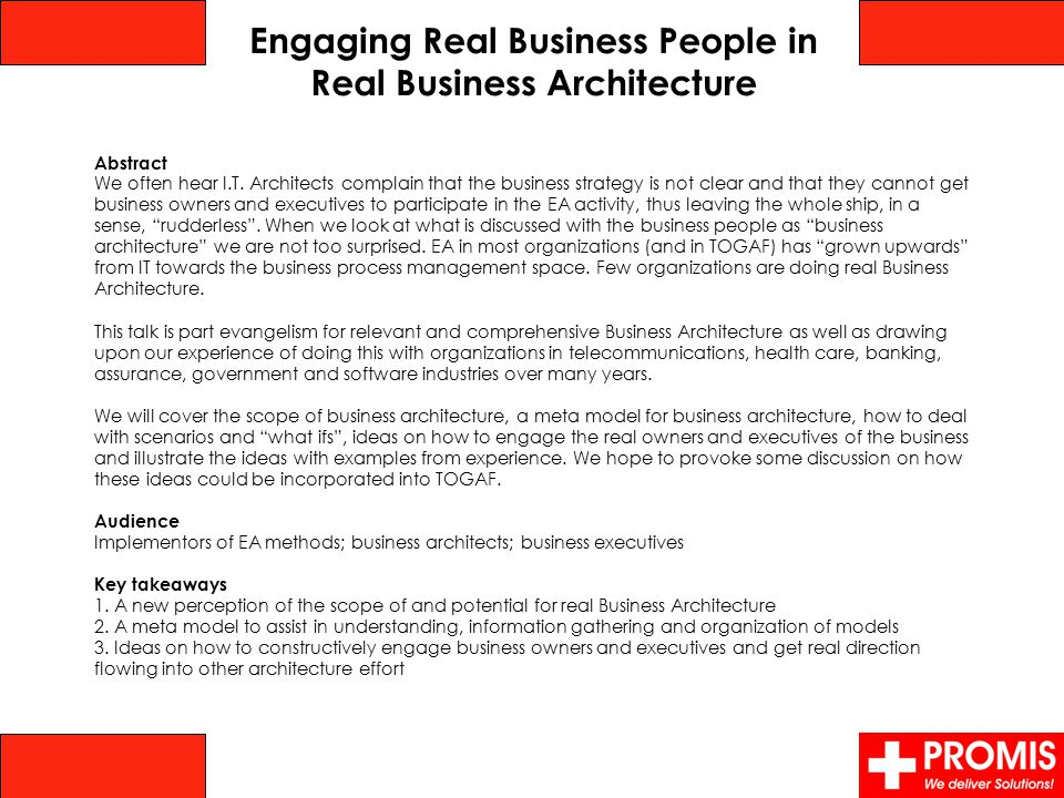 Engaging Real Business People in Real Business Architecture Abstract We often hear I.T.