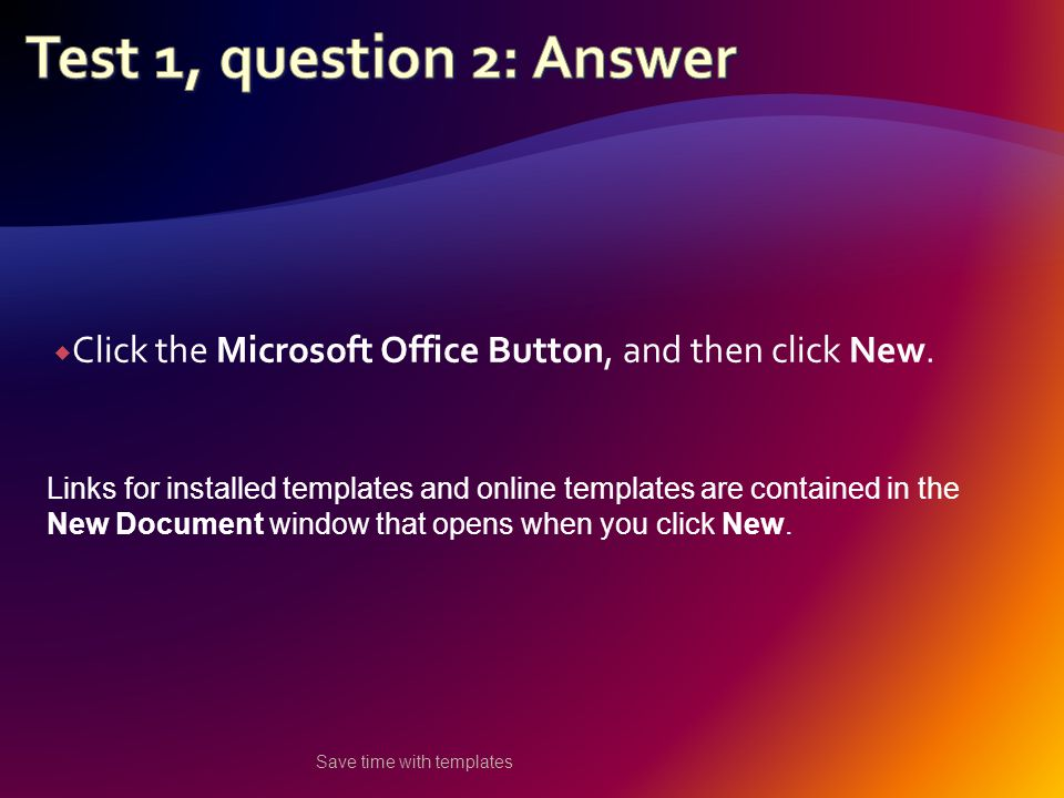  Click the Microsoft Office Button, and then click New.