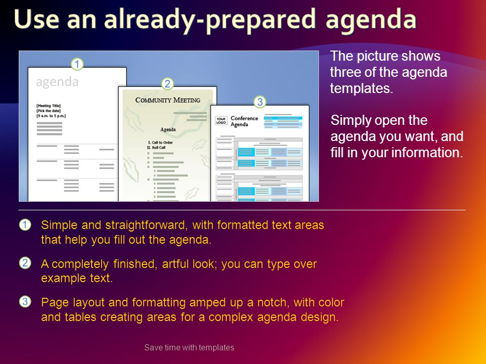 Save time with templates The picture shows three of the agenda templates.